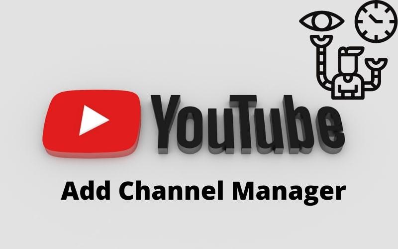 Thêm người quản lý cho kênh Youtube: Có khó như bạn nghĩ?