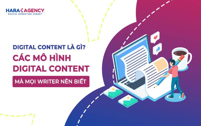 Digital Content la gi Cac mo hinh Digital Content ma moi Writer nen biet