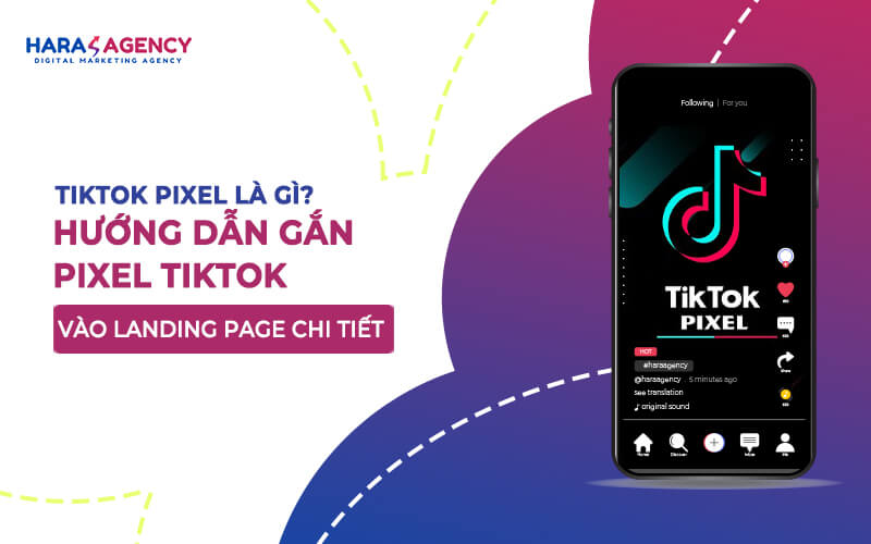 Tiktok Pixel la gi Huong dan gan Pixel Tiktok vao Landing Page chi tiet